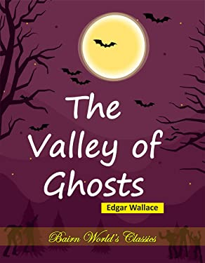 The Valley of Ghosts: Edgar Wallace