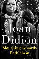 Slouching Towards Bethlehem: Essays Kindle Edition
