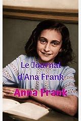 Le Journal d'Ana Frank: Une fille qui raconte dans son journal intime ce qu'elle a vécu pendant l'Holocauste pendant la Seconde Guerre mondiale. Format Kindle