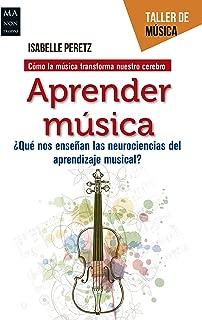 Aprender música: ¿Qué nos enseñan las neurociencias del aprendizaje musical? (Taller de música) (Spanish Edition)