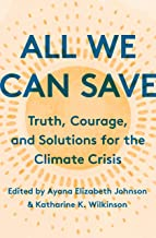 All We Can Save: Truth, Courage, and Solutions for the Climate Crisis PDF