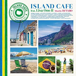ISLAND CAFE feat. Lisa Ono II Mixed by DJ TARO