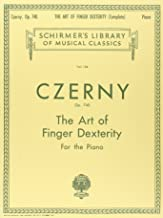 Czerny: Art of Finger Dexterity for the Piano, Op. 740 (Complete) (Schirmer's Library Of Musical Classics, Vol. 154)
