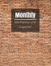 Monthly Bill Planner and Organizer: Brick Wall Design Bill Planner for your Financial Life With Calendar 2018-2019 Beginner's Guide to Personal Money ... Journal Planning Workbook) (Volume 30)