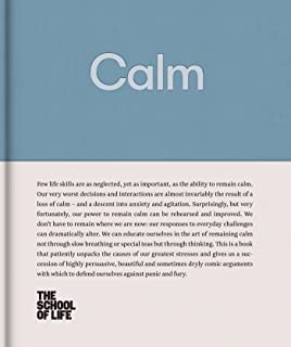 Calm: Educate yourself in the art of remaining calm, and learn how to defend yourself from panic and fury.