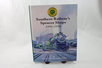 Southern Railway's Spencer Shops: 1896-1996