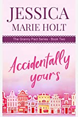 Accidentally Yours: A Granny Matchmaker Romantic Comedy (Granny Pact Book 2) Kindle Edition