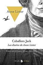 Caballero Jack: Los diarios de Anne Lister (Spanish Edition)