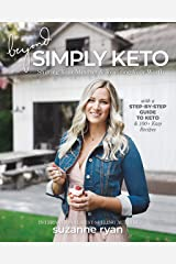 Beyond Simply Keto: Shifting Your Mindset and Realizing Your Worth, with a Step-by-Step Guide to Keto and 100+ Easy Recipes Kindle Edition