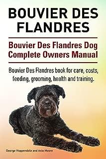 Bouvier Des Flandres Dog. Bouvier Des Flandres dog book for costs, care, feeding, grooming, training and health. Bouvier Des Flandres dog Owners Manual.