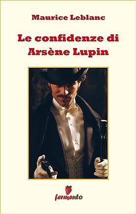 Le confidenze di Arsène Lupin (Emozioni senza tempo Vol. 269)