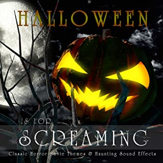 Halloween Is for Screaming / Classic Horror Movie Themes & Haunting Sound Effects