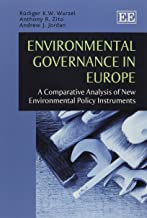 Livres Environmental Governance in Europe: A Comparative Analysis of New Environmental Policy Instruments PDF