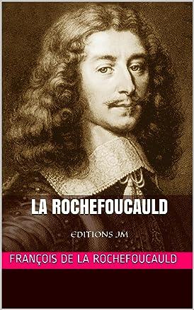 La Rochefoucauld - Oeuvres complètes: EDITIONS JM (French Edition)