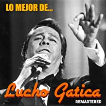 Lo Mejor de Lucho Gatica (Remastered)