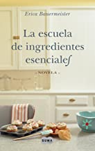 La escuela de ingredientes esenciales (Spanish Edition)