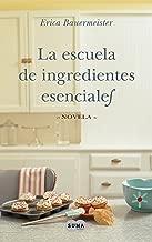 La escuela de ingredientes esenciales (Spanish Edition)