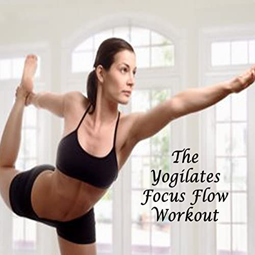 The Yogilates Focus Flow Workout (Spiritual Music for Bikram ...