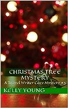 Christmas Tree Mystery: A Travel Writer Cozy Mystery #3