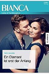 Ein Diamant ist erst der Anfang (Bianca) (German Edition) Kindle Edition