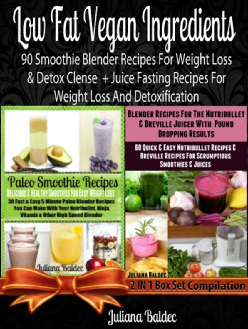 Low Fat Vegan Ingredients: 90 Smoothie Blender Recipes For Weight Loss & Detox Clense + Juice Fasting Recipes For Weight Loss And Detoxification (also ... Smoothies For Sugar Crav (English Edition)