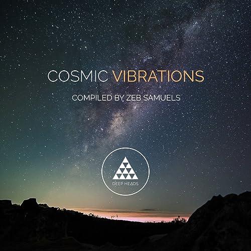Cosmic Vibrations (Sampler 3) by Zeb Samuels on Amazon Music