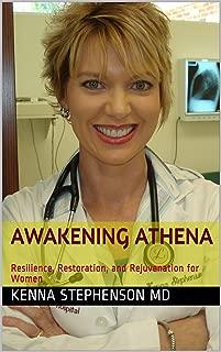 Awakening Athena: Resilience, Restoration, and Rejuvenation for Women