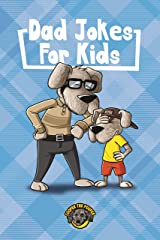 Dad Jokes for Kids: 400+ Knee-Slappers Guaranteed to Make Your Family Laugh Out Loud! (Books for Smart Kids) Kindle Edition