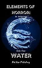 Elements of Horror: Water: Book Four