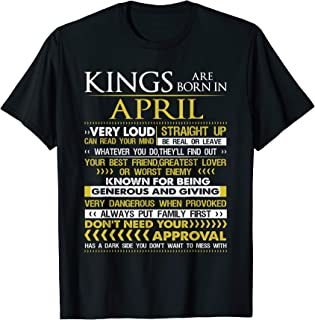 Kings Are Born In April Very Loud Funny Birthday T-shirt