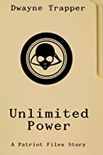 Unlimited Power (The Patriot Files Book 2)