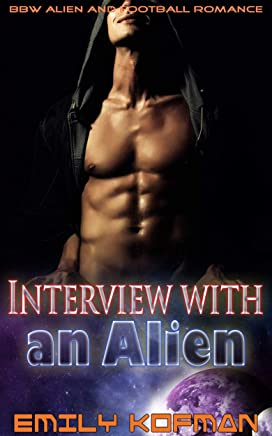 Interview with an Alien: BBW Alien and Football Romance (English Edition)