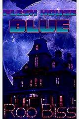 Flesh House Blue Kindle Edition