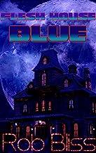 Flesh House Blue
