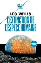 L'Extinction de l'espèce humaine (Petite Biblio Payot - Classiques t. 1081)
