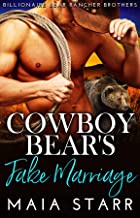 Cowboy Bear's Fake Marriage (Billionaire Bear Rancher Brothers Book 2)