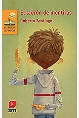 El ladrón de mentiras (El Barco de Vapor Naranja) Versión Kindle