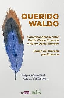 Querido Waldo: Correspondencia entre Ralph Waldo Emerson y Henry David Thoreau (Spanish Edition)