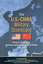 The U.S.-China Military Scorecard: Forces, Geography, and the Evolving Balance of Power 1996-2017