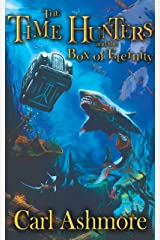 The Time Hunters and the Box of Eternity: Book 2 of the Time Hunters Saga Kindle Edition