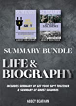Summary Bundle: Life & Biography: Includes Summary of Get Your Sh*t Together & Summary of Ghost Soldiers