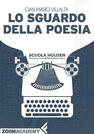 Lo sguardo della poesia: La poesia italiana contemporanea: un racconto