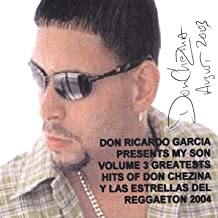 Vol. 3 Greatest Hits Of Don Chezina And The Super Stars Of Reggaeton 04 Collectors Edition