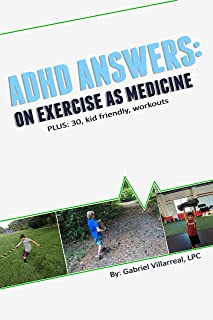 ADHD Answers: On Exercise as Medicine: 30 days of kid friendly workouts (English Edition)