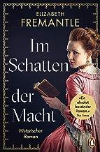 Im Schatten der Macht: Historischer Roman