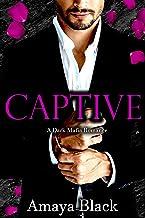 CAPTIVE: A DARK MAFIA ROMANCE (Safaryan Bratva Brotherhood Book 2)