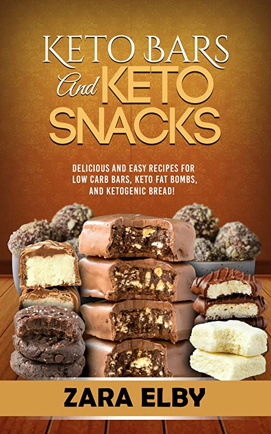 Keto Bars and Keto Snacks: Delicious and Easy Recipes for Low Carb Bars, Keto Fat Bombs, and Ketogenic Bread! (English Edition)