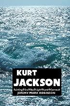 Kurt Jackson: Painting. Sea. Sky. Light. Land. Cornwall