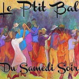 Le p'tit bal du samedi soir (Valses, Tango, Fox-Trot...)