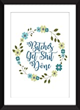 Bitches Get Shit Done Unframed Feminist Print